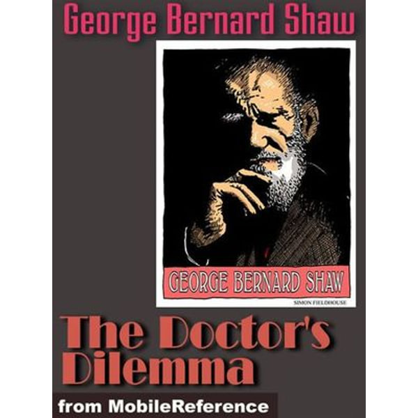 The Doctor's Dilemma (Mobi Classics) - George Bernard Shaw   Karta-nauczyciela.org
