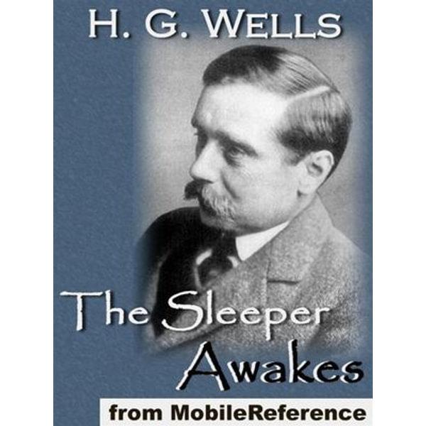 The Sleeper Awakes (Mobi Classics) - H.G. Wells | Karta-nauczyciela.org