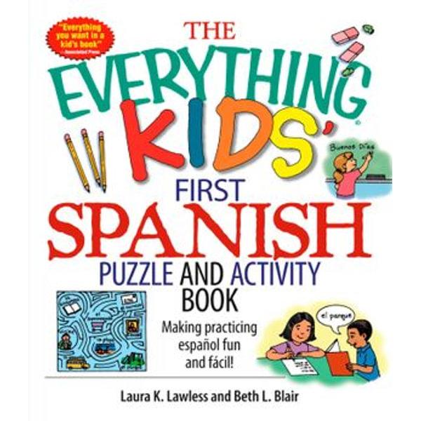 The Everything Kids' First Spanish Puzzle & Activity Book - Laura K Lawless, Beth L Blair | Karta-nauczyciela.org