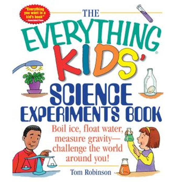 The Everything Kids' Science Experiments Book - Tom Robinson   Karta-nauczyciela.org