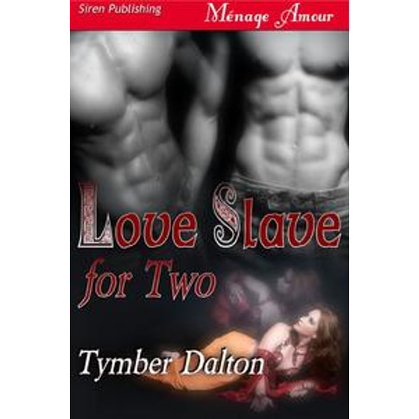 Love Slave For Two - Tymber Dalton | Karta-nauczyciela.org