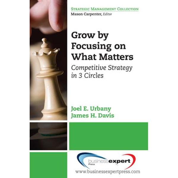 Grow by Focusing on What Matters - Joel E. Urbany | Karta-nauczyciela.org