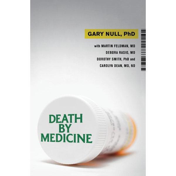 Death by Medicine - Gary Null, Martin Feldman, Debora Rasio, Carolyn Dean | 2020-eala-conference.org