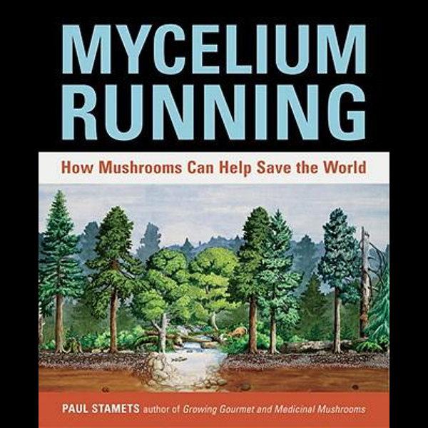 Mycelium Running - Paul Stamets | Karta-nauczyciela.org
