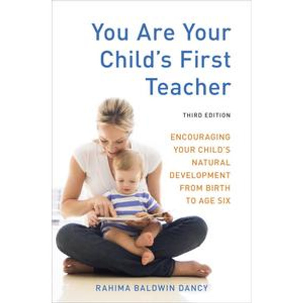 You Are Your Child's First Teacher, Third Edition - Rahima Baldwin Dancy   Karta-nauczyciela.org