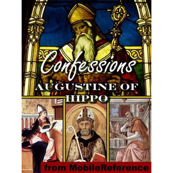 Confessions Of Saint Augustine (Mobi Classics) - Augustine of Hippo, Edward Bouverie Pusey (Translator)   2020-eala-conference.org
