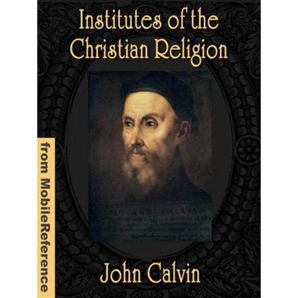 Institutes Of The Christian Religion (Mobi Classics) - John Calvin, Henry Beveridge (Translator) | Karta-nauczyciela.org