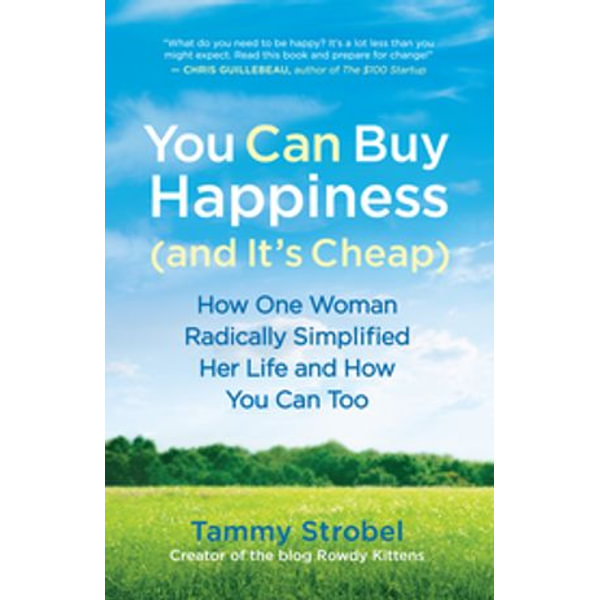 You Can Buy Happiness (and It's Cheap) - Tammy Strobel   Karta-nauczyciela.org