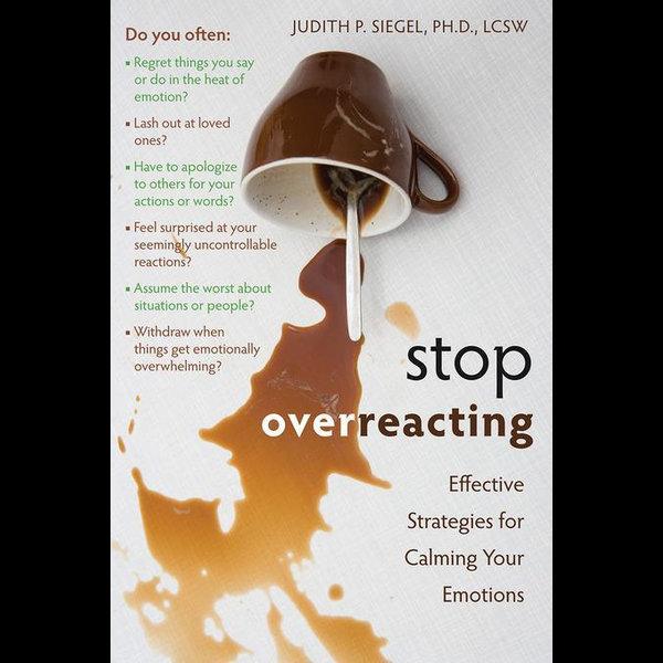 Stop Overreacting - Judith Siegel | 2020-eala-conference.org