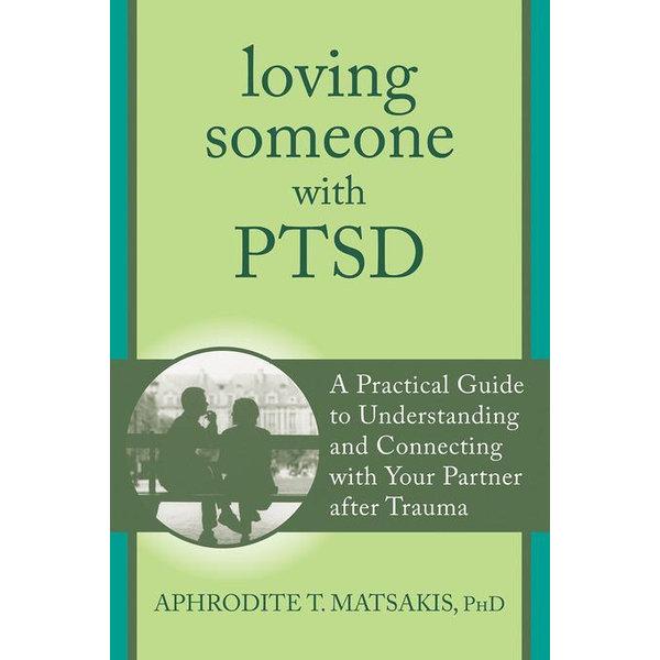 Loving Someone with PTSD - Aphrodite T. Matsakis   Karta-nauczyciela.org