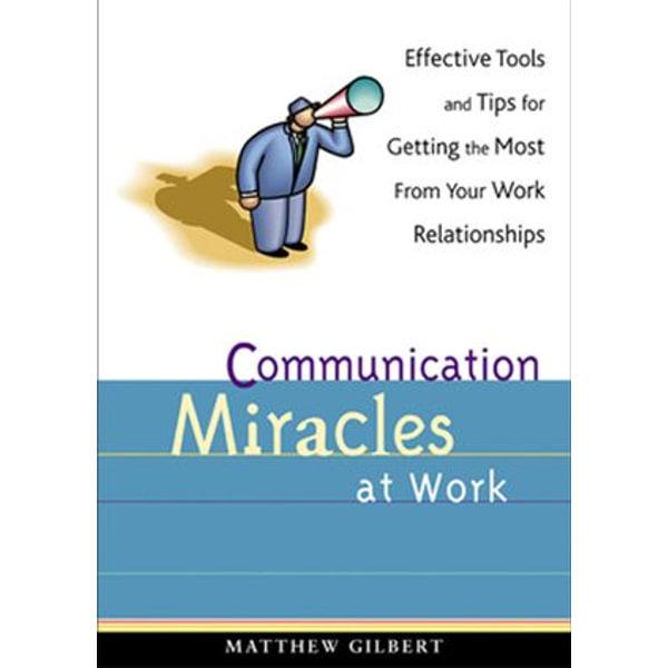 Communication Miracles at Work - Matthew Gilbert   Karta-nauczyciela.org