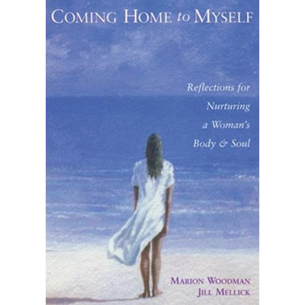 Coming Home to Myself - Marion Woodman, Jill Mellick   Karta-nauczyciela.org