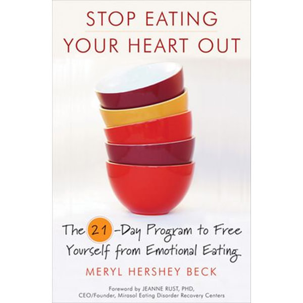 Stop Eating Your Heart Out - Meryl Hershey Beck, Jeanne Rust (Foreword by)   Karta-nauczyciela.org