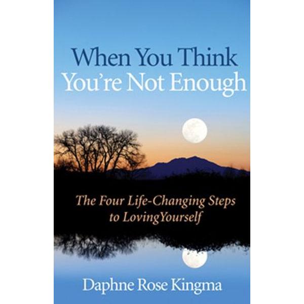 When You Think You're Not Enough - Daphne Rose Kingma | Karta-nauczyciela.org