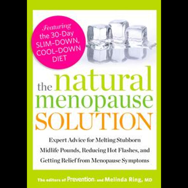 The Natural Menopause Solution - Melinda Ring, Editors Of Prevention Magazine | Karta-nauczyciela.org