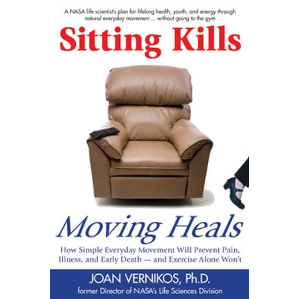 Sitting Kills, Moving Heals - Joan Vernikos   Karta-nauczyciela.org
