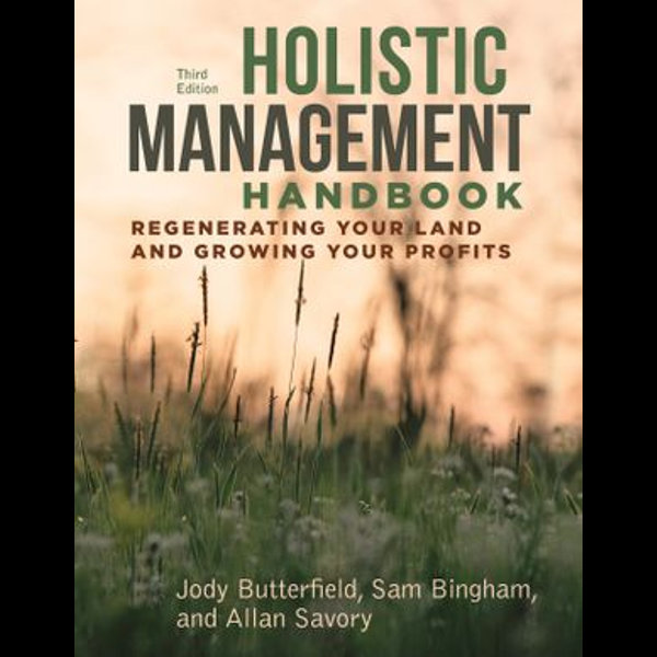 Holistic Management Handbook, Third Edition - Jody Butterfield, Sam Bingham, Allan Savory | Karta-nauczyciela.org