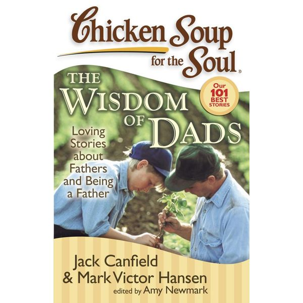 Chicken Soup for the Soul: The Wisdom of Dads - Jack Canfield, Mark Victor Hansen, Amy Newmark   Karta-nauczyciela.org