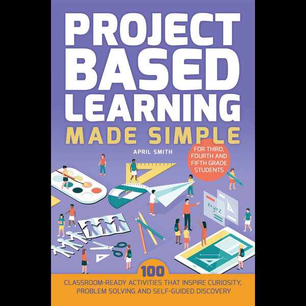 Project Based Learning Made Simple - April Smith | Karta-nauczyciela.org