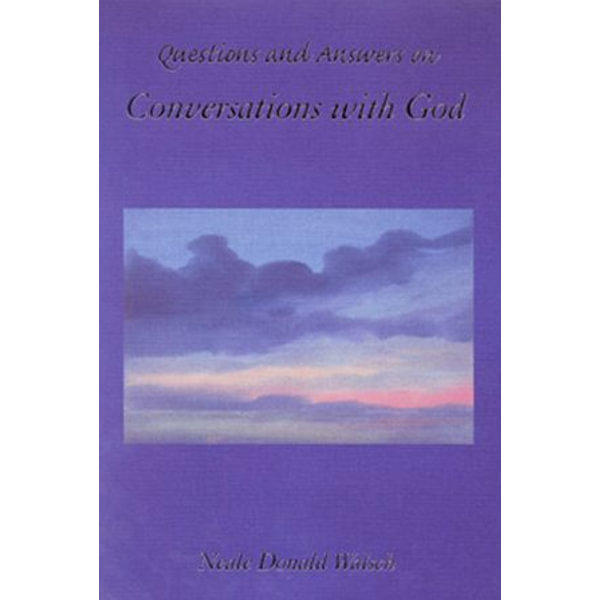 Questions and Answers on Conversations with God - Neale Donald Walsch | Karta-nauczyciela.org