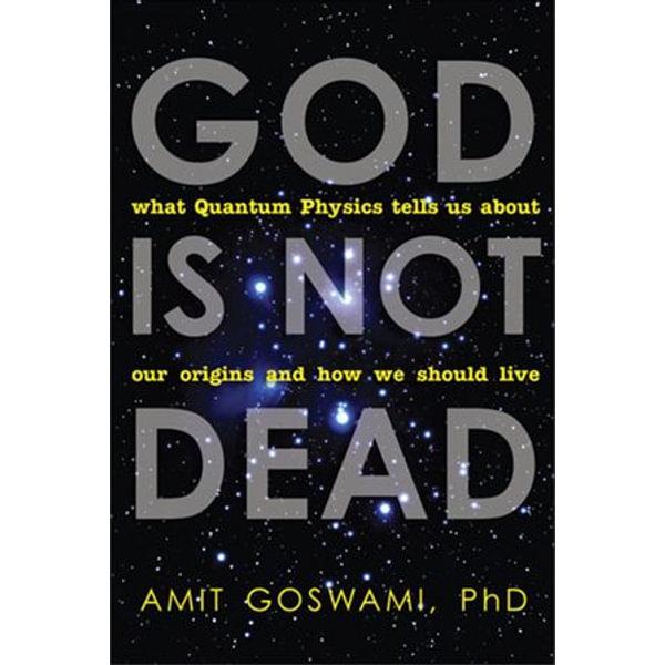 God Is Not Dead - Amit Goswami Ph.D. | Karta-nauczyciela.org