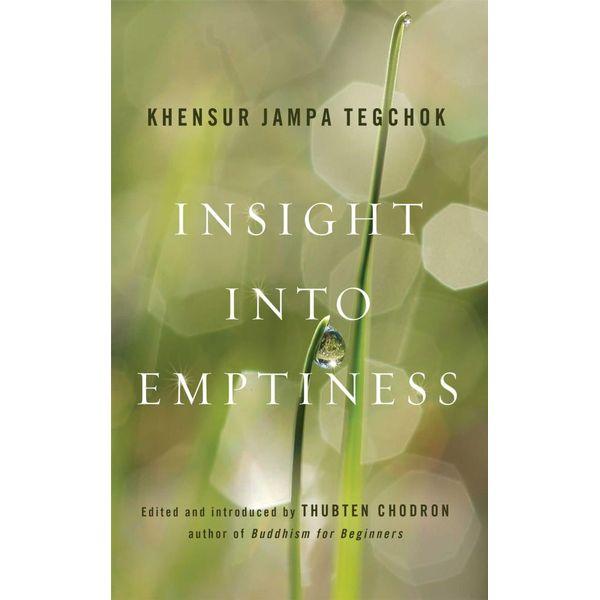 Insight into Emptiness - Khensur Jampa Tegchok, Steve Carlier (Translator), Thubten Chodron (Editor) | 2020-eala-conference.org