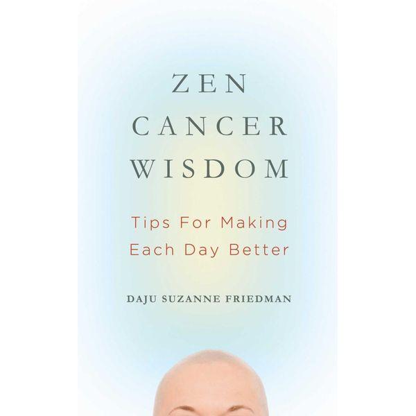 Zen Cancer Wisdom - Suzanne Friedman | Karta-nauczyciela.org