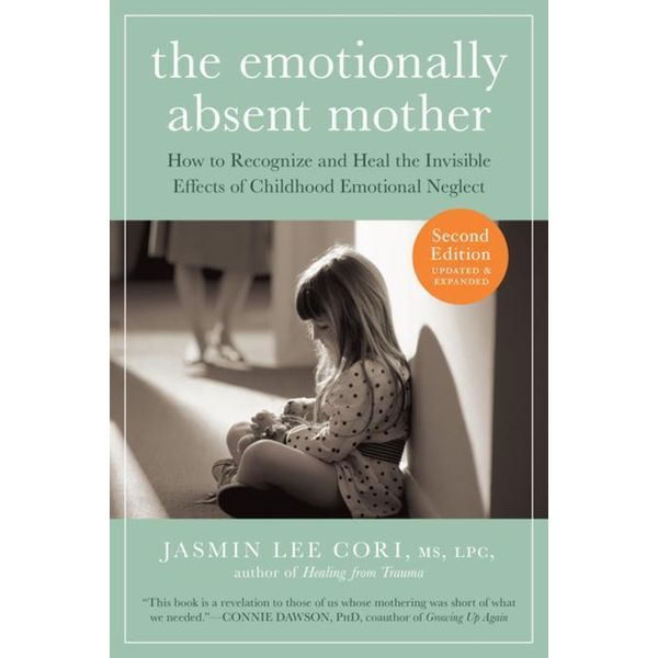 The Emotionally Absent Mother, Updated and Expanded Second Edition - Jasmin Lee Cori   Karta-nauczyciela.org