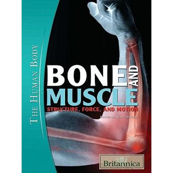 Bone and Muscle - Kara Rogers, Britannica Educational Publishing (Editor) | Karta-nauczyciela.org