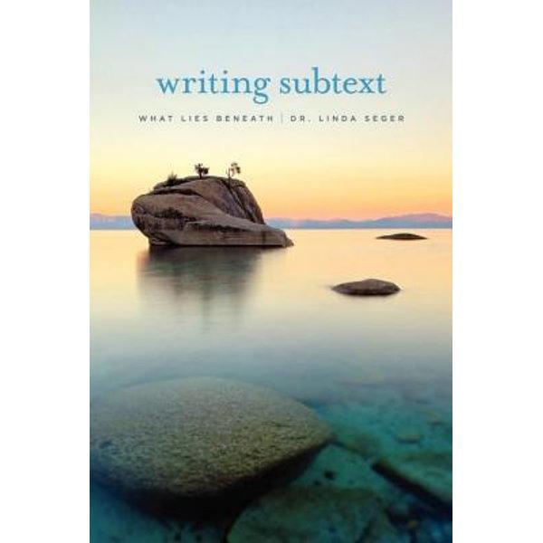 Writing Subtext: What Lies Beneath - Linda Seger | Karta-nauczyciela.org