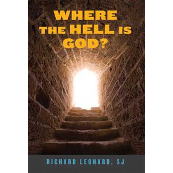 Where the Hell Is God? - Richard Leonard, SJ; foreword by James Martin, SJ | Karta-nauczyciela.org