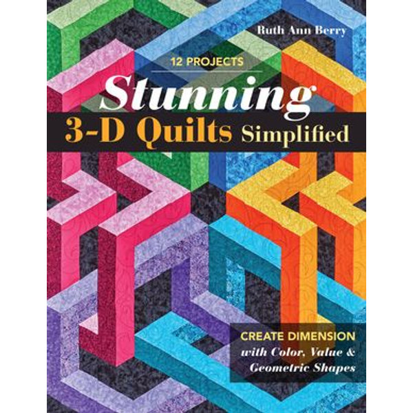Stunning 3-D Quilts Simplified - Ruth Ann Berry | 2020-eala-conference.org