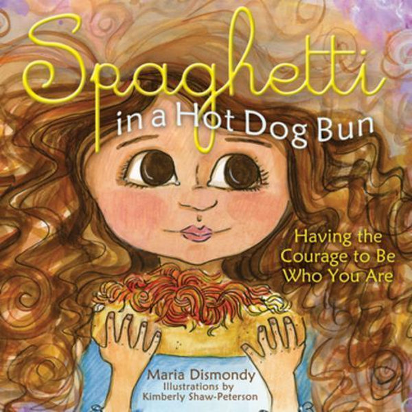 Spaghetti in a Hot Dog Bun - Maria Dismondy, Kim Shaw, Kathy Hiatt | 2020-eala-conference.org