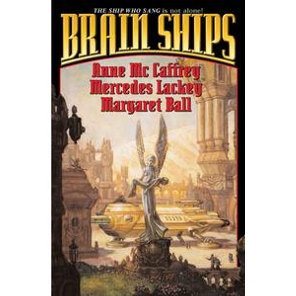 Brain Ships - Anne McCaffrey, Mercedes Lackey, Margaret Ball | Karta-nauczyciela.org