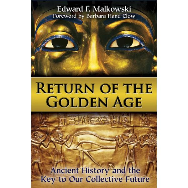 Return of the Golden Age - Edward F. Malkowski, Barbara Hand Clow (Foreword by) | 2020-eala-conference.org