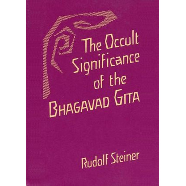 The Occult Significance of the Bhagavad Gita - Rudolf Steiner | 2020-eala-conference.org
