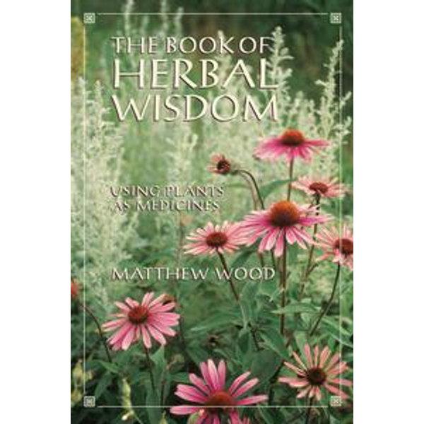 The Book of Herbal Wisdom - Matthew Wood | Karta-nauczyciela.org