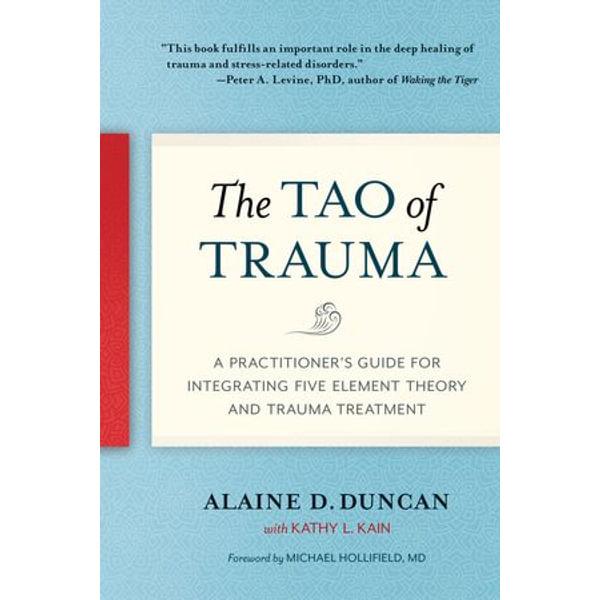 The Tao of Trauma - Alaine D. Duncan, Kathy L. Kain | Karta-nauczyciela.org