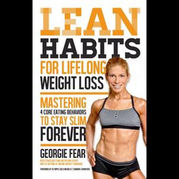 Lean Habits For Lifelong Weight Loss - Georgie Fear, Chandra Crawford (Foreword by) | 2020-eala-conference.org