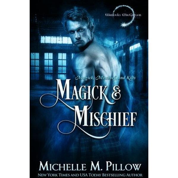 Magick and Mischief - Michelle M. Pillow | Karta-nauczyciela.org