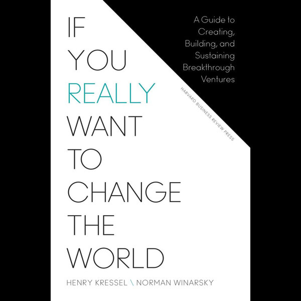 If You Really Want to Change the World - Henry Kressel, Norman Winarsky   2020-eala-conference.org