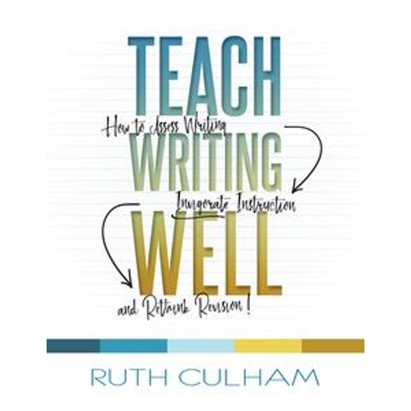 Teach Writing Well - Ruth Culham   2020-eala-conference.org
