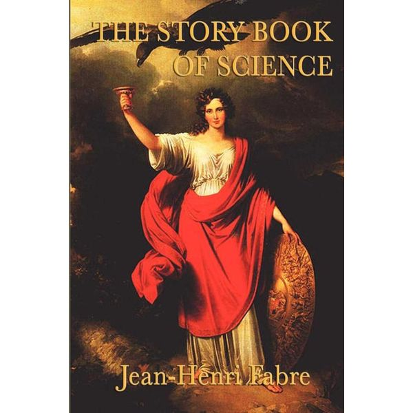 The Story Book of Science - Jean Henri Fabre | 2020-eala-conference.org