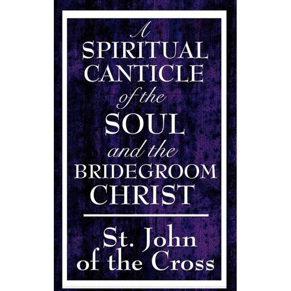 A Spiritual Canticle of the Soul and the Bridegroom Christ - St. John of the Cross | Karta-nauczyciela.org