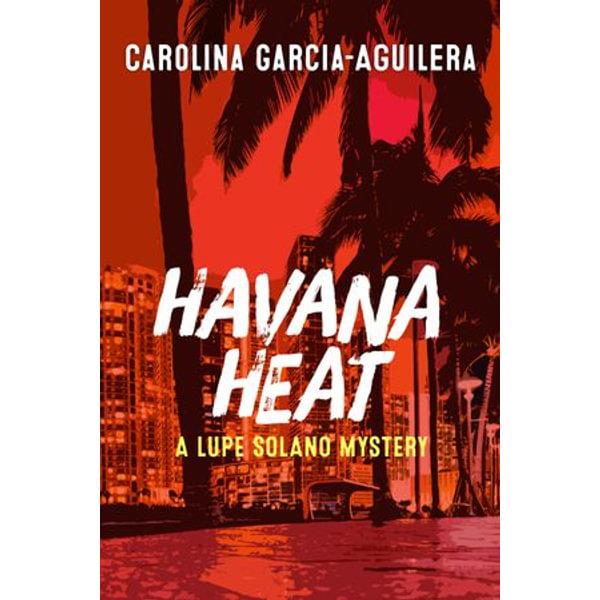 Havana Heat - Carolina Garcia-Aguilera   2020-eala-conference.org
