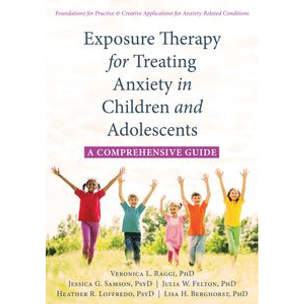 Exposure Therapy for Treating Anxiety in Children and Adolescents -    Karta-nauczyciela.org