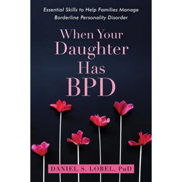 When Your Daughter Has BPD -    2020-eala-conference.org