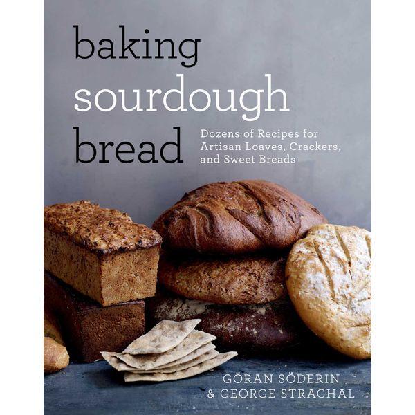 Baking Sourdough Bread - Göran Söderin, George Strachal | 2020-eala-conference.org