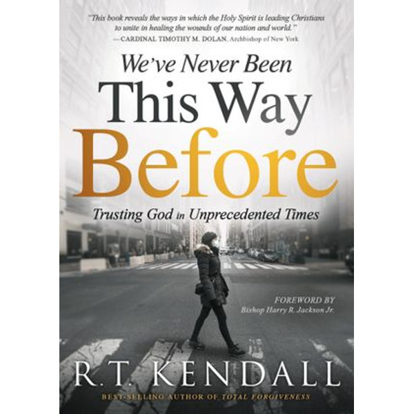 We've Never Been This Way Before - R.T. Kendall   2020-eala-conference.org