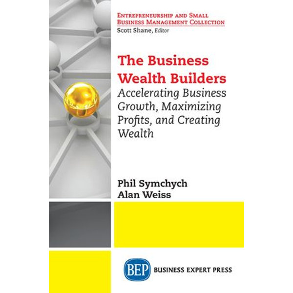 The Business Wealth Builders - Phil Symchych, Alan Weiss | Karta-nauczyciela.org